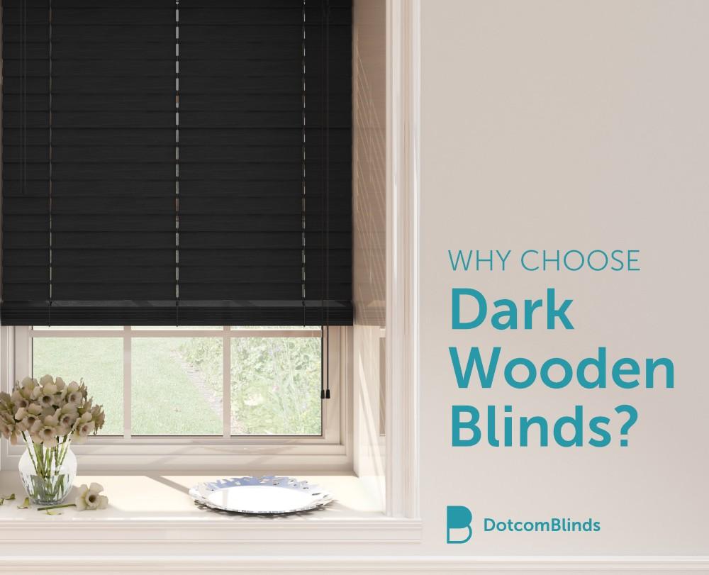 Why You Should Buy Dark Wooden Blinds Dotcomblinds