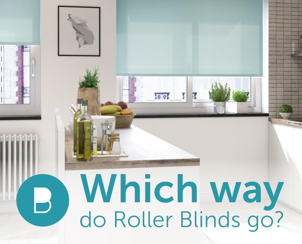 Which Way Round Do Roller Blinds Go?