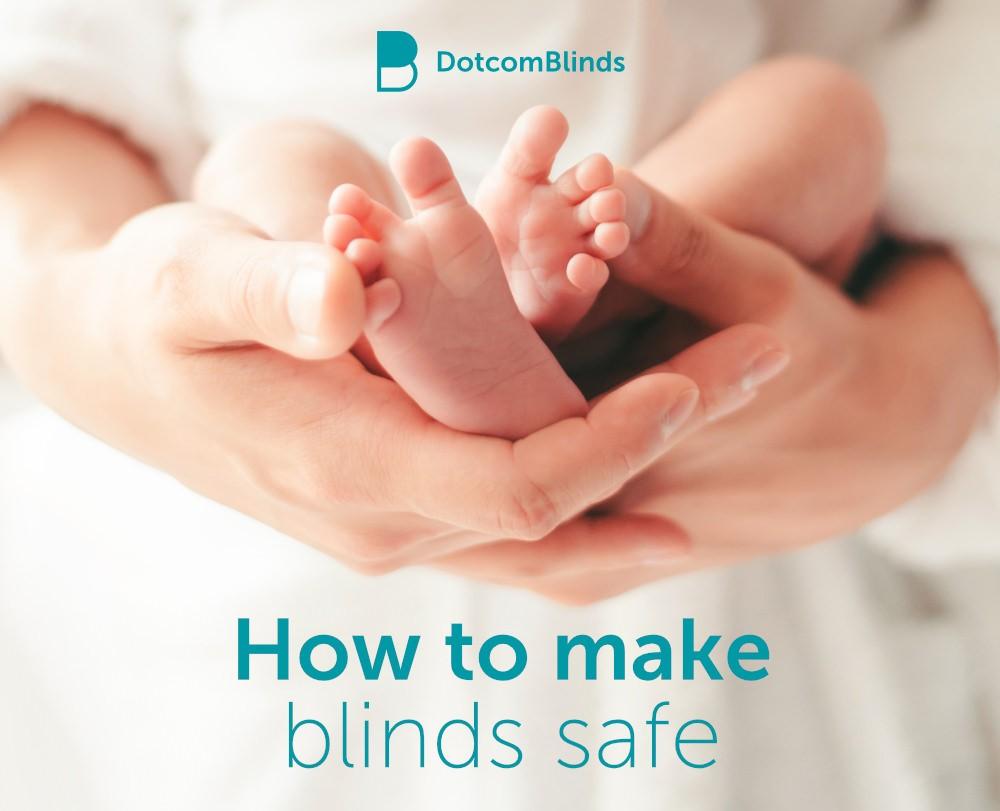 How To Make A Blind Safe Dotcomblinds